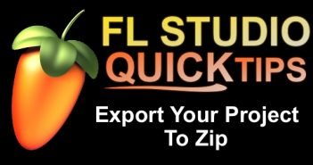 FL Studio Quick Tip Export Your Project To Zip