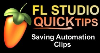 FL Studio Quick Tip Saving Automation Clips