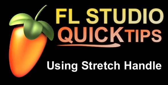 FL Studio Quick Tip Using Stretch Handle