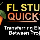 FL Studio Quick Tip: Transferring Elements Between Projects