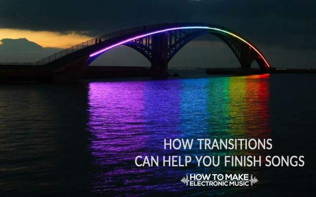 How Transitions Can Help You Finish Songs