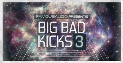 Famous Audio Big Bad Kicks Vol 3