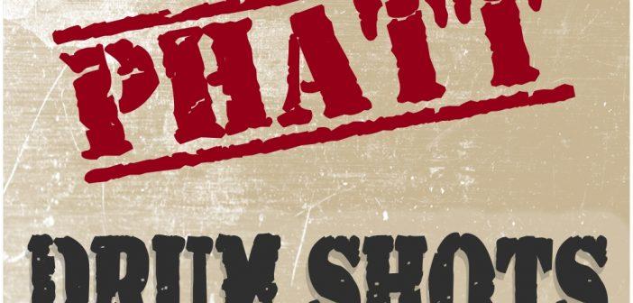 Shop Is Open With Phatt Drum Shots V1 Sale!